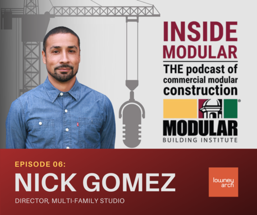 "Modular Building Institute's ""Inside Modular"" Podcast with Nick Gomez"