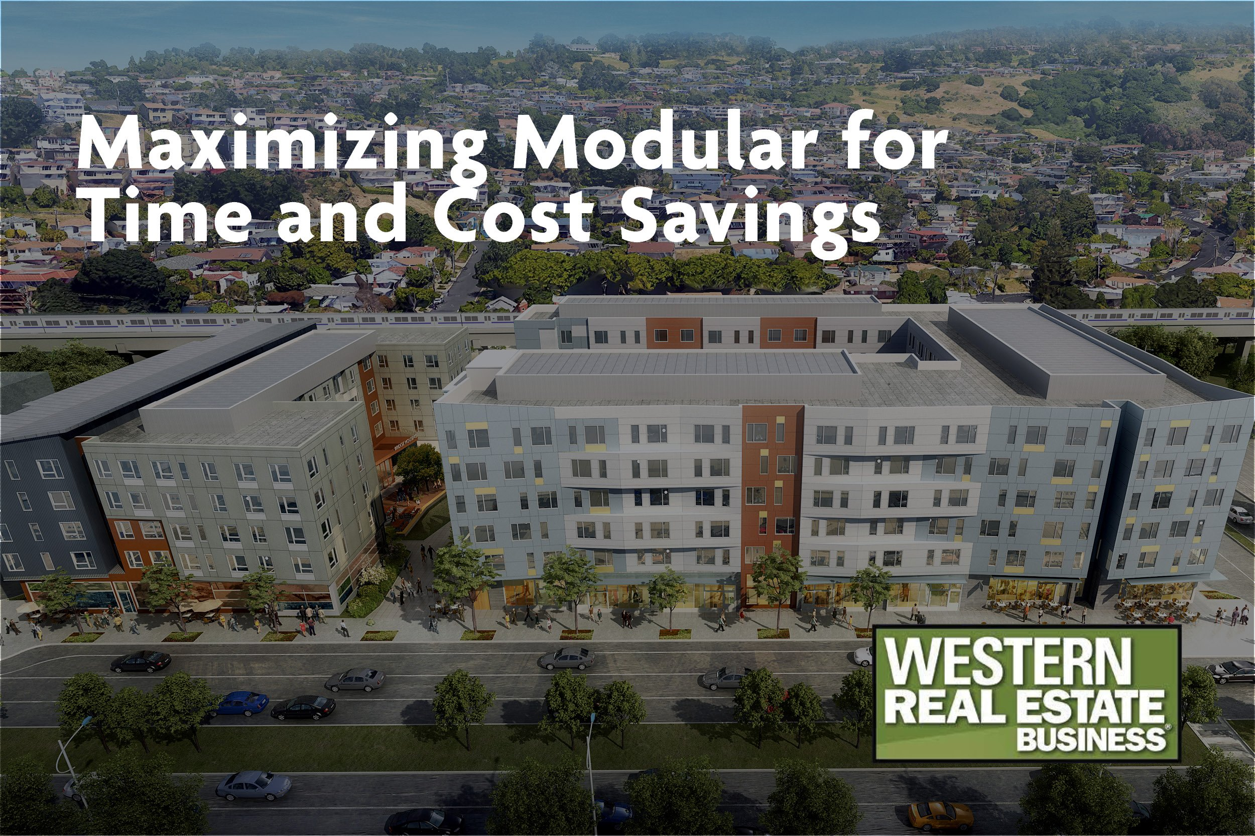 In the News: Western Real Estate Business – Maximizing Modular Fabrication-May 6, 2021-Lowney Architecture