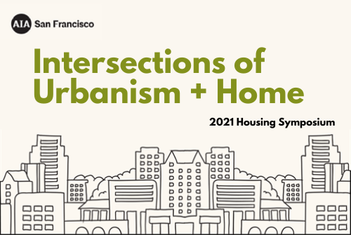 AIASF Housing Symposium: New Ideas, New Designs – Listen Now!-July 1, 2021-Lowney Architecture